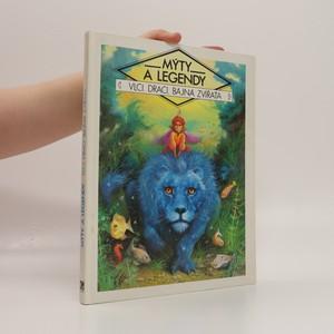 náhled knihy - Mýty a legendy : Vlci, draci, bájná zvířata