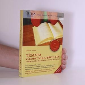 náhled knihy - Témata všeobecného přehledu k přijímacím zkouškám na vysoké školy