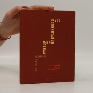 náhled knihy - Výstup na babylonskou věž : otázky jazyka, mysli a porozumění