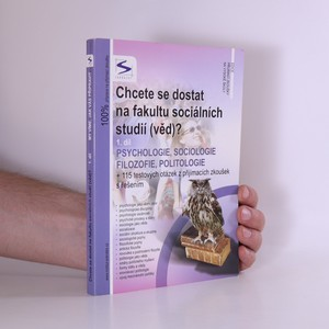 náhled knihy - Chcete se dostat na fakultu sociálních studií(věd)? 1. díl, Psychologie, sociologie, filozofie, politologie