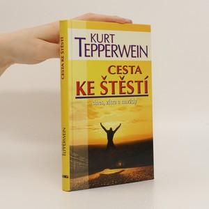 náhled knihy - Cesta ke štěstí : dnes, zítra a navždy