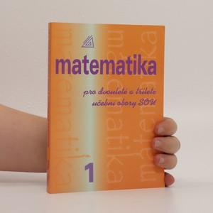 náhled knihy - Matematika pro dvouleté a tříleté učební obory SOU. 1. díl