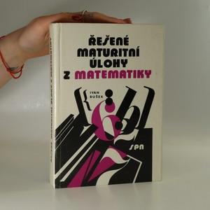náhled knihy - Řešené maturitní úlohy z matematiky