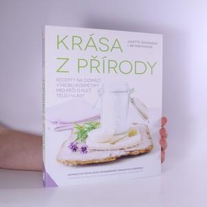 náhled knihy - Krása z přírody : recepty na domácí výrobu kosmetiky pro péči o pleť, tělo i vlasy