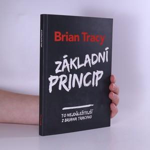 náhled knihy - Základní princip : to nejdůležitější z Briana Tracyho