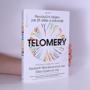 náhled knihy - Telomery : revoluční objev, jak žít déle a zdravěji