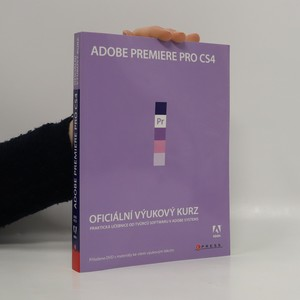 náhled knihy - Adobe Premiere Pro CS4. Oficiální výukový kurz (s CD)
