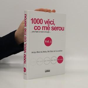 náhled knihy - 1000 věcí, co mě serou : ...one hate is never enough... Vol. 5