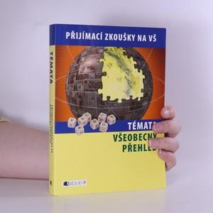 náhled knihy - Témata - všeobecný přehled. Přijímací zkoušky na VŠ Všeobecný přehled