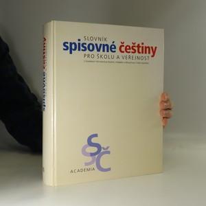 náhled knihy - Slovník spisovné češtiny pro školu a veřejnost : s Dodatkem Ministerstva školství, mládeže a tělovýchovy České republiky