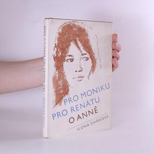 náhled knihy - Pro Moniku pro Renátu o Anně