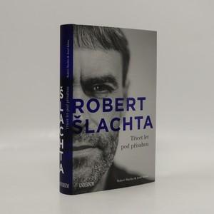 náhled knihy - Robert Šlachta. Třicet let pod přísahou
