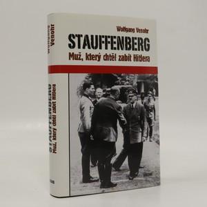 náhled knihy - Stauffenberg : muž, který chtěl zabít Hitlera