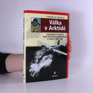 náhled knihy - Válka v Arktidě : zapomenuté bojiště tajné meteorologické války v letech 1940-1945