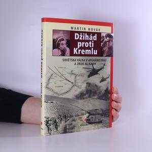 náhled knihy - Džihád proti Kremlu : sovětská válka v Afghánistánu a zrod Al-Káidy