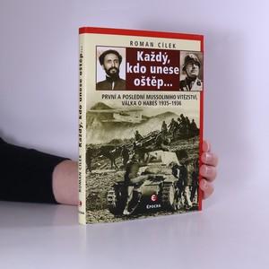náhled knihy - Každý, kdo unese oštěp : první a poslední Mussoliniho vítězství - válka o Habeš 1935-1936