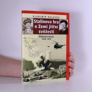 náhled knihy - Stalinova hra o Zemi jitřní svěžesti : korejská válka 1950-1953