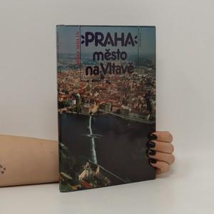 náhled knihy - Praha, město na Vltavě