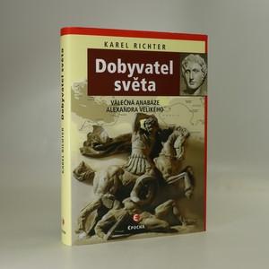 náhled knihy - Dobyvatel světa : válečná anabáze Alexandra Velikého