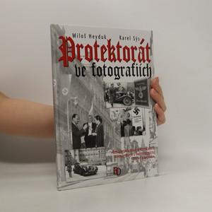 náhled knihy - Protektorát ve fotografiích. Přes 200 unikátních fotografií mapuje život v Protektorátu Čechy a Morava