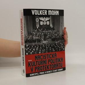 náhled knihy - Nacistická kulturní politika v Protektorátu. Koncepce, praxe a reakce české strany