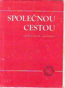 náhled knihy - Společnou cestou. Z historie bojů o československo-sovětské přátelství.