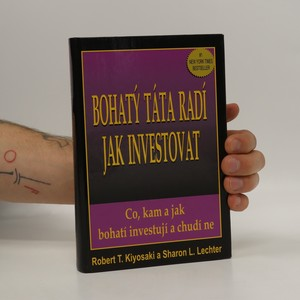 náhled knihy - Bohatý táta radí jak investovat. Co, kam a jak bohatí investují a chudí ne