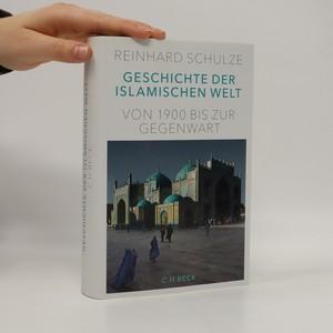 náhled knihy - Geschichte der Islamischen Welt : Von 1900 bis zur Gegenwart
