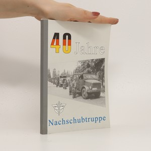 náhled knihy - 40 Jahre Nachschubtruppe