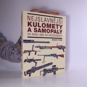 náhled knihy - Nejslavnější kulomety a samopaly : od roku 1860 do současnosti