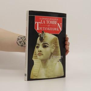 náhled knihy - La fabuleuse découverte de la tombe de Toutankhamon