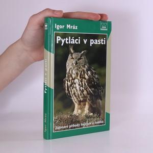 náhled knihy - Pytláci v pasti : zajímavé příhody hajných a lesníků