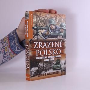 náhled knihy - Zrazené Polsko : nacistická a sovětská invaze v roce 1939