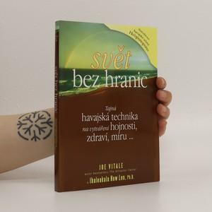náhled knihy - Svět bez hranic : tajná havajská technika na vytváření hojnosti, zdraví, míru...