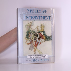 náhled knihy - Spells of Enchantment : The Wondrous Fairy Tales of Western Culture