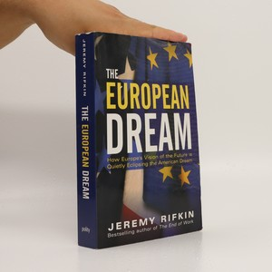 náhled knihy - The European dream : how Europe's vision of the future is quietly eclipsing the American dream
