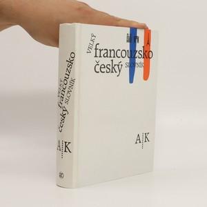 náhled knihy - Velký francouzsko-český slovník = Grand francais tchéque dictionnaire. I. díl, A - K