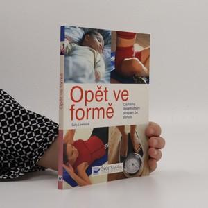 náhled knihy - Opět ve formě : ozdravný 10týdenní program po narození dítěte