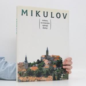 náhled knihy - Mikulov : město, ve kterém zpívají domy