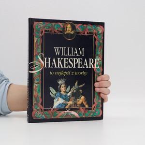 náhled knihy - William Shakespeare : to nejlepší z tvorby