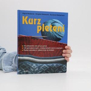 náhled knihy - Kurz pletení : od základního oka až po pulovr, 100 jednobarevných i vícebarevných vzorů s popisem, pletení ponožek a rukavic krok za krokem