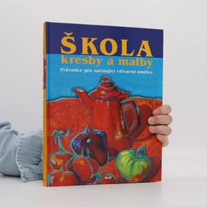 náhled knihy - Škola kresby a malby : průvodce pro začínající výtvarné umělce