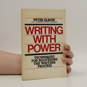 náhled knihy - Writing with power. Techniques for mastering the writing process