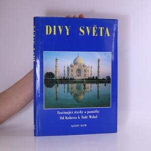 náhled knihy - Divy světa : fascinující stavby a památky od Kolosea k Tádž Mahal
