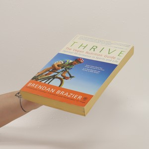 antikvární kniha Thrive. The Vegan Nutrition Guide to Optimal Performance in Sports and Life, 2008