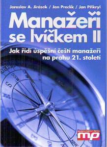 Manažeři se lvíčkem II. Jak řídí úspěšní čeští manažeři na prahu 21. století.