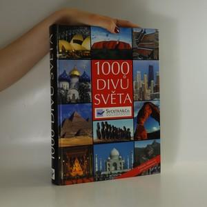 náhled knihy - 1000 divů světa : poklady lidstva na pěti kontinentech