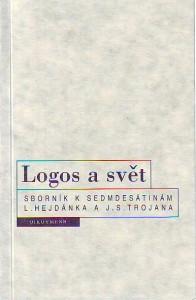 náhled knihy - Logos a svět. Sborník k sedmdesátinám L. Hejdánka a J. S. Trojana.
