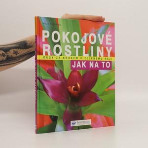 náhled knihy - Pokojové rostliny : krok za krokem k zelenému ráji