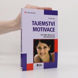 náhled knihy - Tajemství motivace : jak zařídit, aby pro vás lidé rádi pracovali